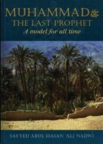 MUHAMMAD (PBUH) The Last Prophet: A Model For All Time